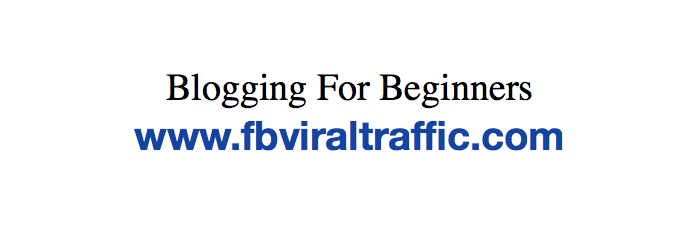 Blogging For Beginners 2021 fb viral traffic