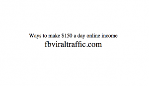 Ways to make $150 a day online income