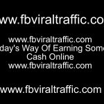 Today's Way Of Earning Some Cash Online
