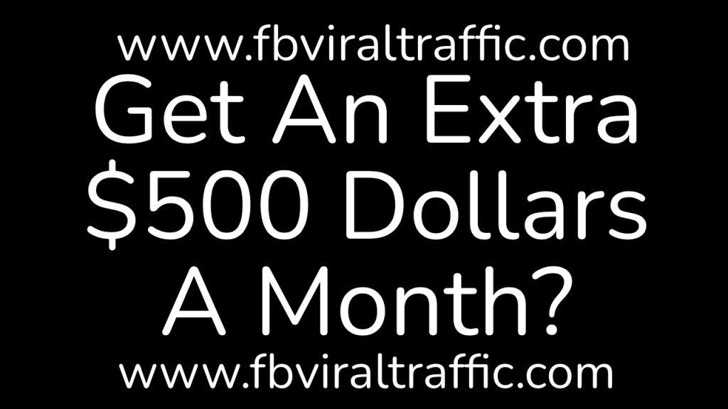 Get An Extra $500 Dollars A Month