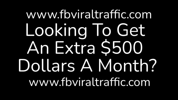 Looking To Get An Extra $500 Dollars A Month?