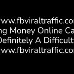 Making Money Online Can Be Definitely A Difficulty