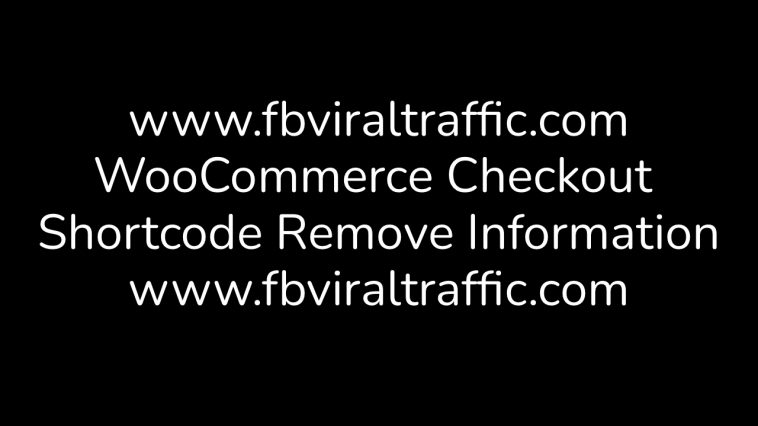WooCommerce Checkout Shortcode Remove Information