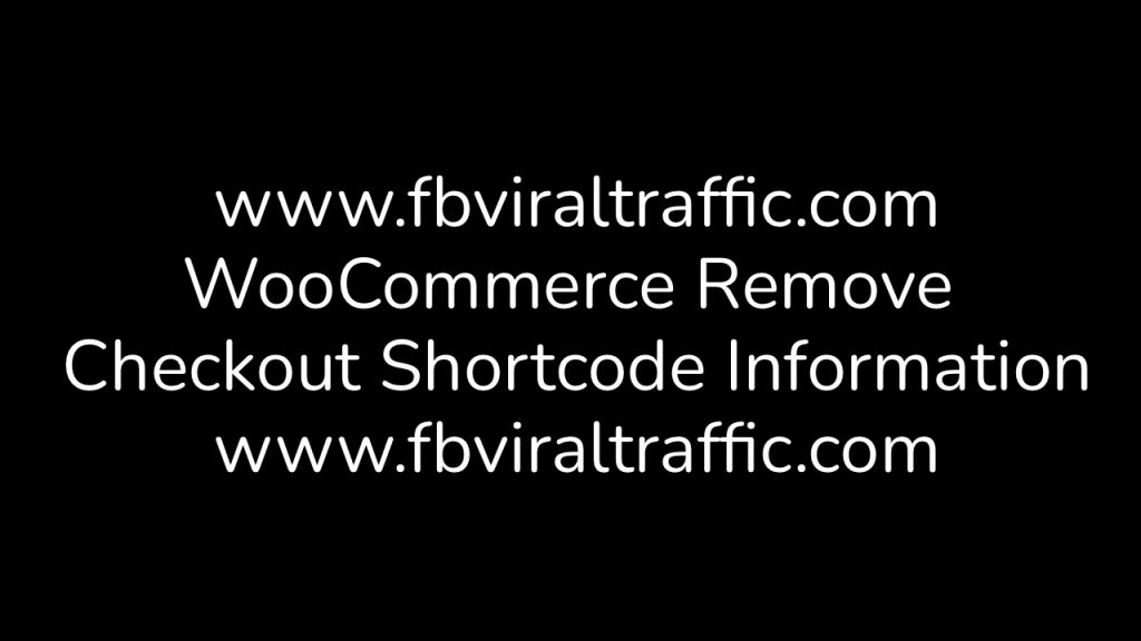 WooCommerce Remove Checkout Shortcode Information